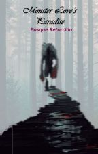 Monster Love's Paradise - Bosque Retorcido by JovenNube