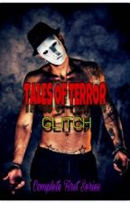 Tales Of Terror ~ Glitch by Frank_s_11