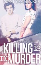 Killing is no murder. by NastyaLePenn