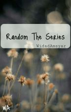 Random The Series by WidadAmsyar