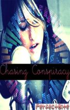 Chasing Conspiracy [ON HOLD] by PerfectBite