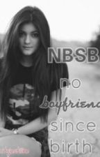 NBSB - no boyfriend since birth. by itsjazizle