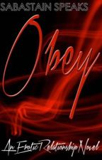 Obey... An Erotic Relationship Novel by SabastainS