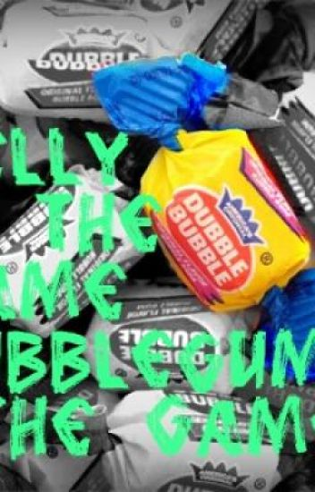 Jelly is the name, BubbleGum's the game.