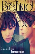 Behind those Voice(Luhan Fanfiction)(Tagalog and English Version) by iamcesse