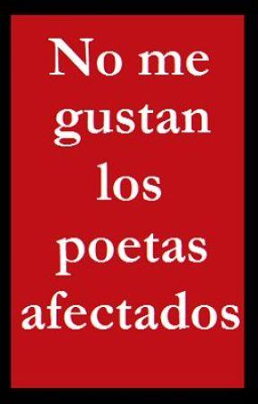 No me gustan los poetas afectados by CarmenFMat