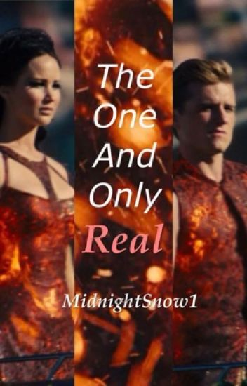 The One and Only Real (Everlark - After Mockingjay)