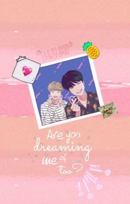 |OngNiel| Are you dreaming of me too?