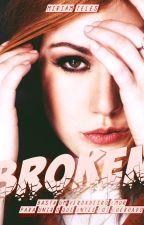 Broken:  Basta um verdadeiro amor para unir o que antes foi quebrado. by MhyllaOficial