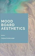 Mood Board Aesthetic's  by TheAuthorJane