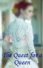 The Quest for a Queen - Book 2 by nczx83