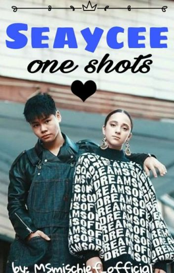 Seaycee • One Shots