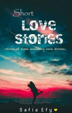 Short Love Stories by SafiaEfy