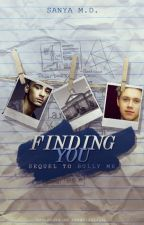 Finding You | Sequel | Slow Updates by xsleepingforestx
