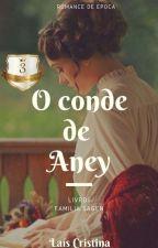 O Conde de Aney | LIVRO UM (CONCLUÍDO) by laisbsa95