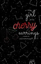 The Girl With Cherry Earrings by LostEpiphany