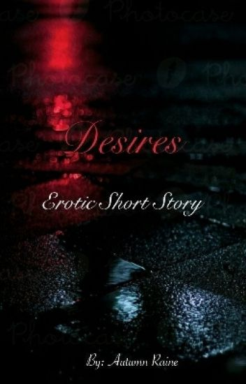 Desires (Erotic Short Story)