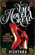 Uma Novela Real by vickyara