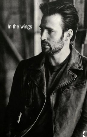 In The Wings (Chris Evans FanFic) by Lovey1206
