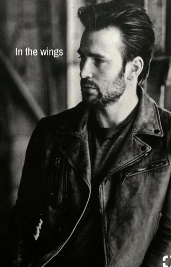 In The Wings (Chris Evans FanFic)