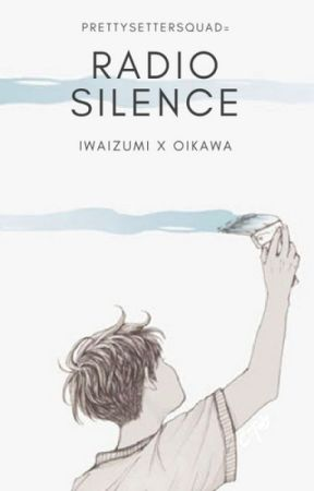radio silence | iwaoi by prettysettersquad-