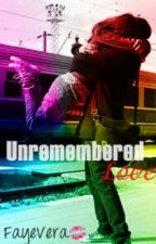 Unremembered Love (One Shot) by missprettyful