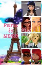 Paris is Weird by SoulRaider116