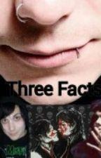 Three Facts by AvocadoJosh