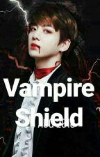 Vampire Shield //jungkook ff// by Kookie_xia