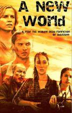 A New World - Fear The Walking Dead FanFiction (GirlxGirl) by Shazza99