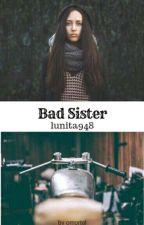 Bad Sister by lunita948