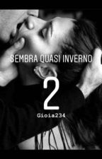 Sembra quasi inverno 2  by Gioia234