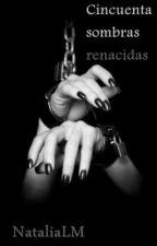 Cincuenta sombras renacidas © by NataliaLM
