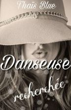 Danseuse Recherchée, Tome 1 {LK} by fandulabyrinthe