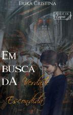 Em Busca Da Verdade Escondida by kinhacris