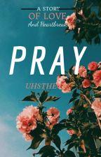 Pray  by jacikitty123
