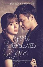 You Found Me (Lee Donghae y tú) [TERMINADA]  by SamanthaK14