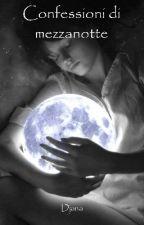 Confessioni di mezzanotte by GalaCherea