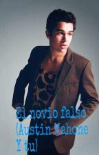 El novio falso (Austin Mahone y tu) by acmxjdblove