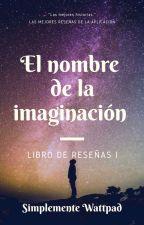 El nombre de la imaginación by WattperLectores