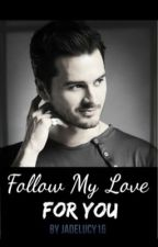 Follow my love for you (student/teacher relationship) by jadelucy17