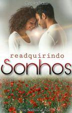 Readquirindo sonhos - Livro 2 - Série Sonhos by CeciliaBassi83