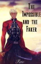 The Impossible and the Faker by Fate_illya