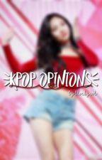 My Kpop opinions  by Blvckyeol