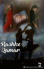 Rashke Qamar  by mishhtalkative