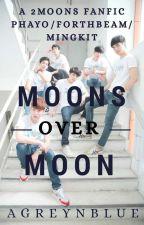 Moons Over Moon ( A Phana Wayo Story ) by demonhearteu