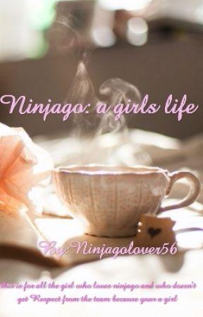 Ninjago: a girls life by Ninjagolover56