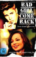 Bad Girl Come Back (Justin Bieber Fanfiction) by jb_fanfiction_de