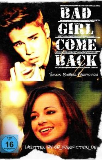 Bad Girl Come Back (Justin Bieber Fanfiction)