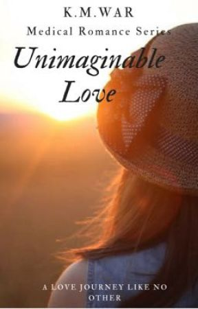 Medical Romance: Unimaginable Love 18+ by KMAlex99